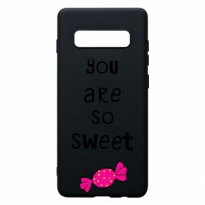 Phone case for Samsung S10+ You are so sweet - PrintSalon