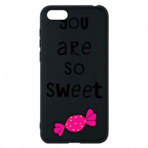 Phone case for Huawei Y5 2018 You are so sweet - PrintSalon