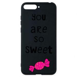 Phone case for Huawei Y6 2018 You are so sweet - PrintSalon