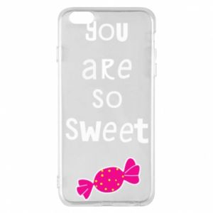 Phone case for iPhone 6 Plus/6S Plus You are so sweet - PrintSalon