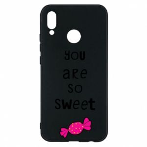 Phone case for Huawei P20 Lite You are so sweet - PrintSalon