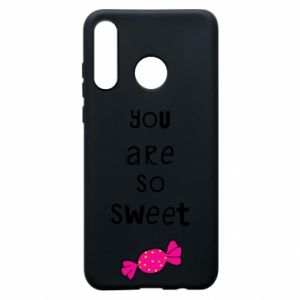 Huawei P30 Lite Case You are so sweet