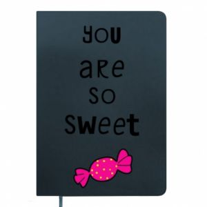 Notepad You are so sweet