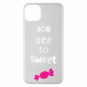 Phone case for iPhone 11 Pro Max You are so sweet