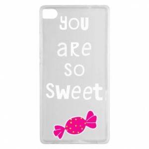 Huawei P8 Case You are so sweet