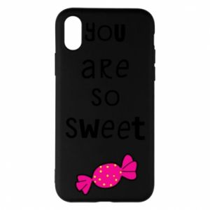 Phone case for iPhone X/Xs You are so sweet - PrintSalon