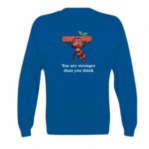 Kid's sweatshirt You are stronger than you think