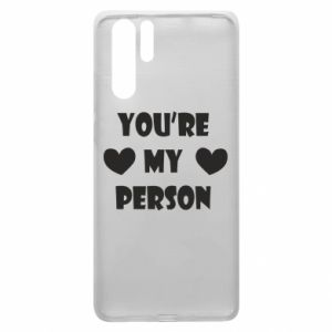 Etui na Huawei P30 Pro You're my person