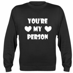 Sweatshirt You're my person