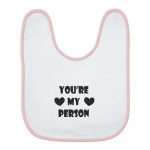 Śliniak You're my person