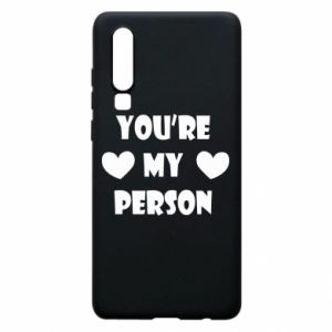 Etui na Huawei P30 You're my person