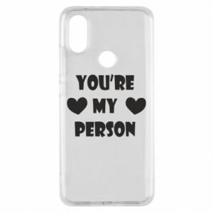 Phone case for Xiaomi Mi A2 You're my person