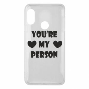 Phone case for Mi A2 Lite You're my person