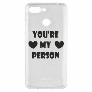 Phone case for Xiaomi Redmi 6 You're my person