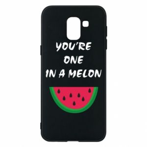 Phone case for Samsung J6 You're one in a melon