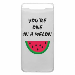 Phone case for Samsung A80 You're one in a melon
