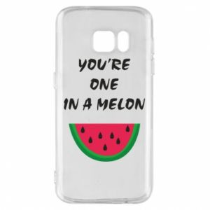 Phone case for Samsung S7 You're one in a melon
