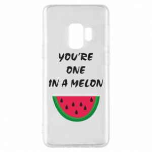 Phone case for Samsung S9 You're one in a melon