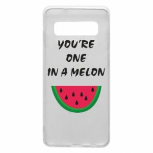 Phone case for Samsung S10 You're one in a melon