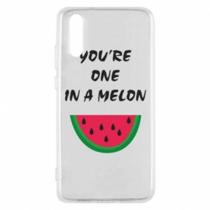 Phone case for Huawei P20 You're one in a melon