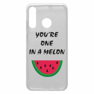 Phone case for Huawei P30 Lite You're one in a melon