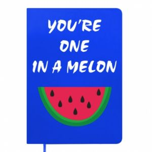 Notes You're one in a melon