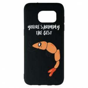 Etui na Samsung S7 EDGE You're shrimply the best