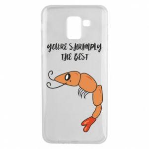 Etui na Samsung J6 You're shrimply the best