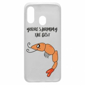 Etui na Samsung A40 You're shrimply the best