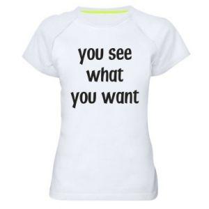 Damska koszulka sportowa You see what you want
