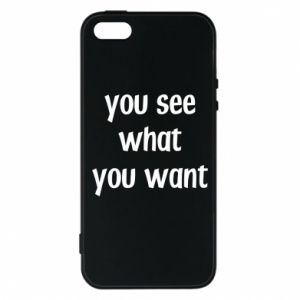 Etui na iPhone 5/5S/SE You see what you want