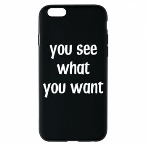 Etui na iPhone 6/6S You see what you want