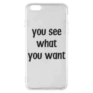 Etui na iPhone 6 Plus/6S Plus You see what you want