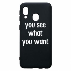 Etui na Samsung A40 You see what you want