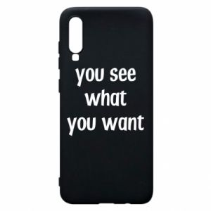 Etui na Samsung A70 You see what you want