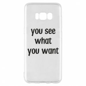 Etui na Samsung S8 You see what you want