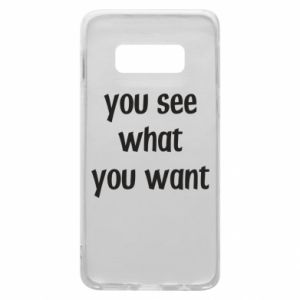 Etui na Samsung S10e You see what you want