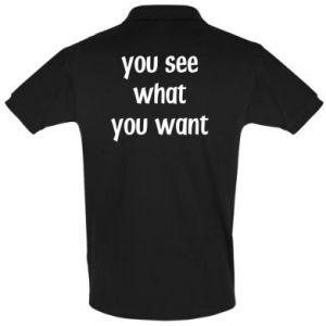Koszulka Polo You see what you want