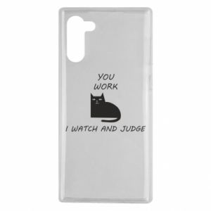 Samsung Note 10 Case You work i watch and judge