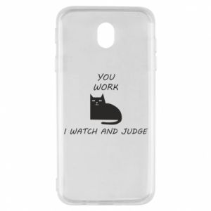 Samsung J7 2017 Case You work i watch and judge