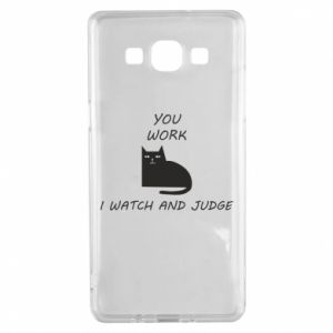 Samsung A5 2015 Case You work i watch and judge