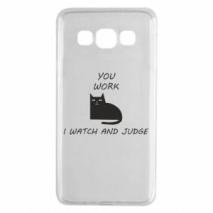 Samsung A3 2015 Case You work i watch and judge