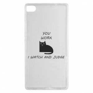 Huawei P8 Case You work i watch and judge