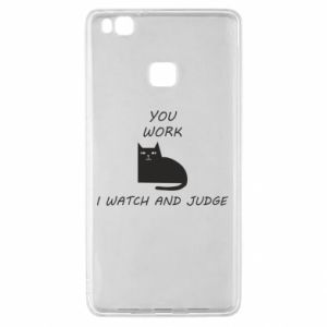 Huawei P9 Lite Case You work i watch and judge