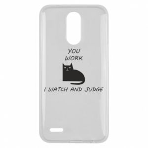 Lg K10 2017 Case You work i watch and judge