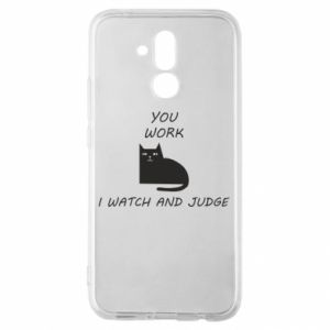 Huawei Mate 20Lite Case You work i watch and judge