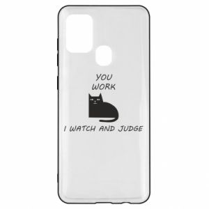 Samsung A21s Case You work i watch and judge