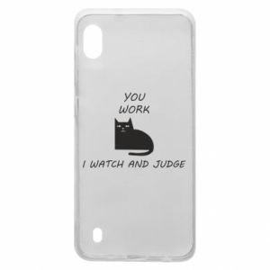 Samsung A10 Case You work i watch and judge