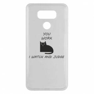 LG G6 Case You work i watch and judge