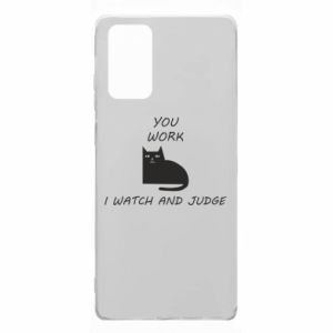 Samsung Note 20 Case You work i watch and judge